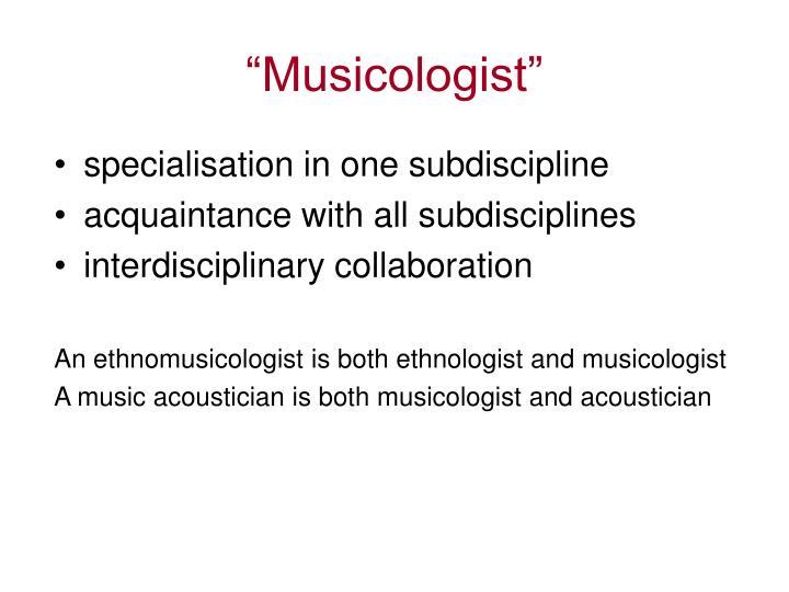 """""""Musicologist"""""""