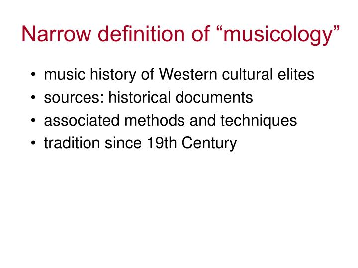 """Narrow definition of """"musicology"""""""