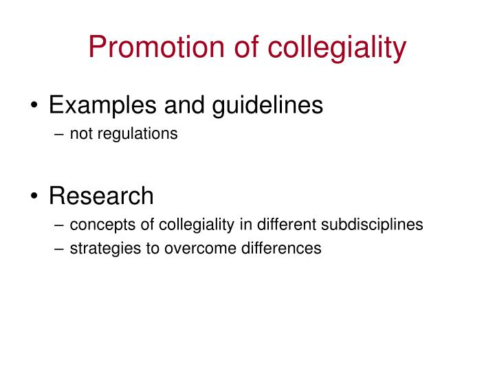 Promotion of collegiality