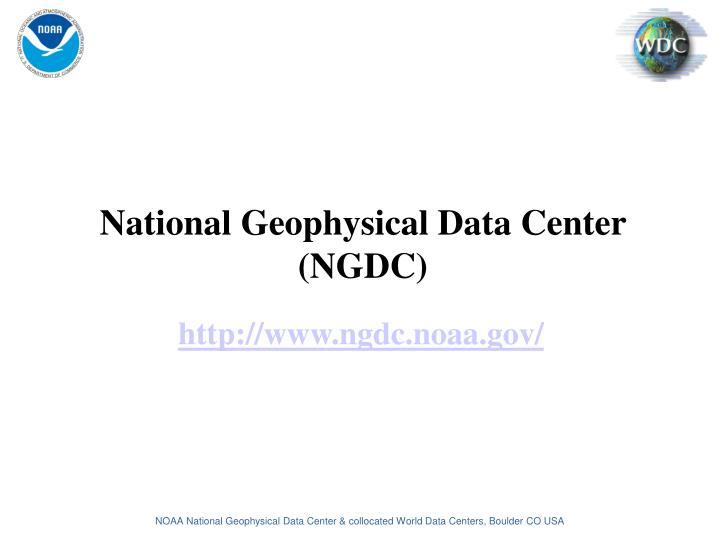 National Geophysical Data Center (NGDC)