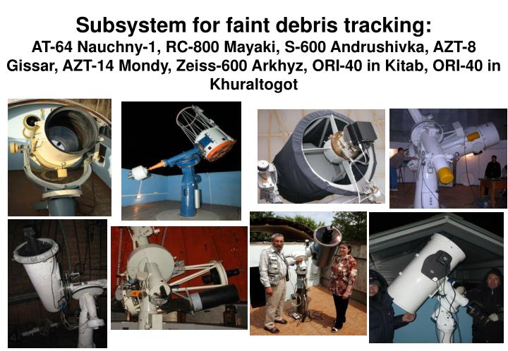 Subsystem for faint debris tracking: