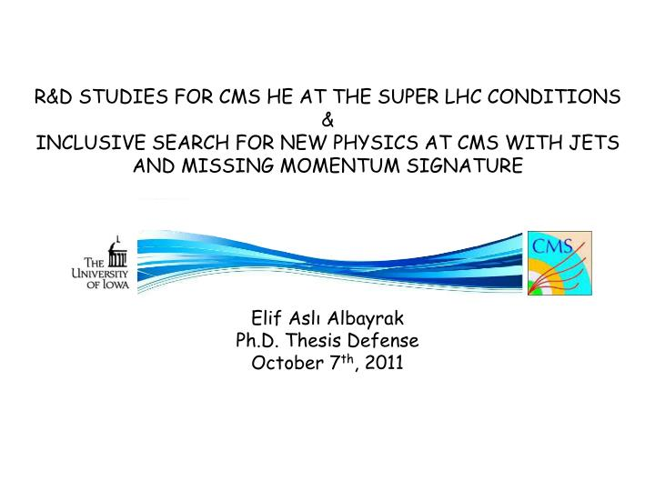 R&D STUDIES FOR CMS HE AT THE SUPER LHC CONDITIONS