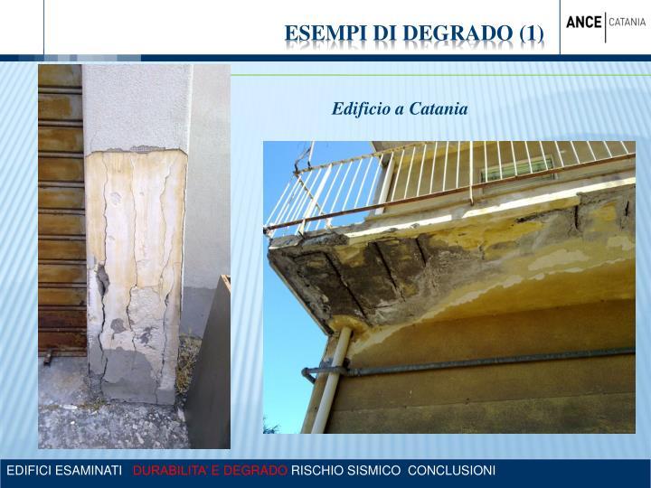 ESEMPI DI DEGRADO (1)