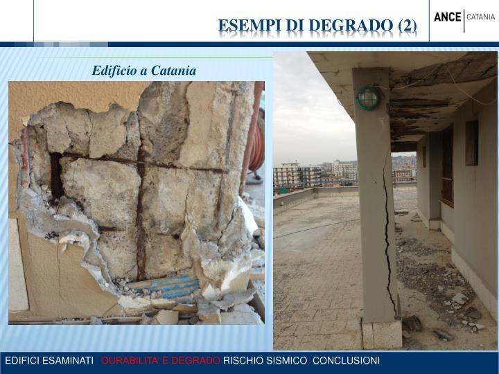 ESEMPI DI DEGRADO (2)