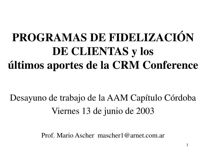 programas de fidelizaci n de clientas y los ltimos aportes de la crm conference