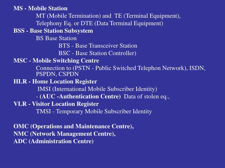 MS - Mobile Station