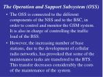 the operation and support subsystem oss