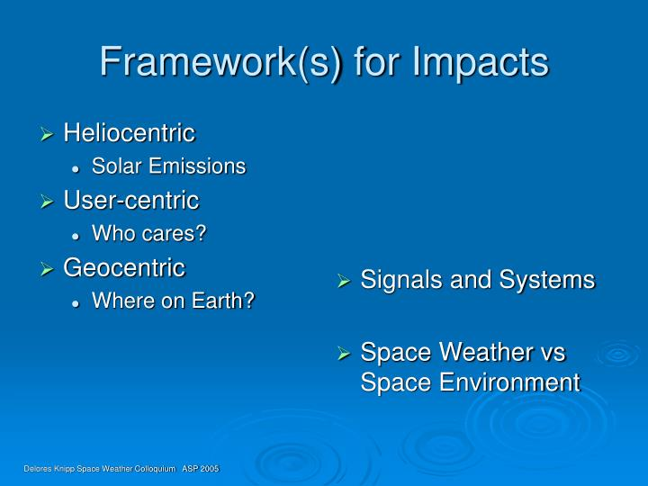 Framework(s) for Impacts