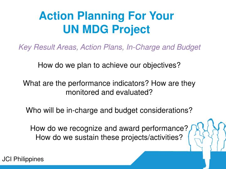 Action Planning For Your          UN MDG Project