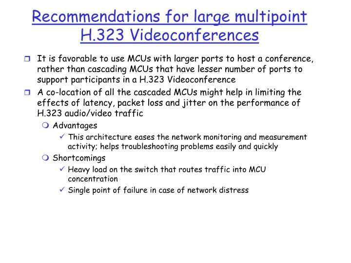 Recommendations for large multipoint H.323 Videoconferences