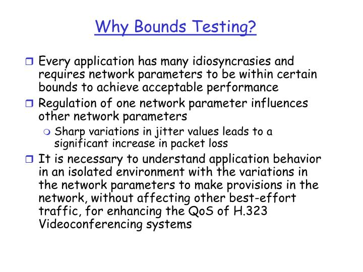 Why Bounds Testing?