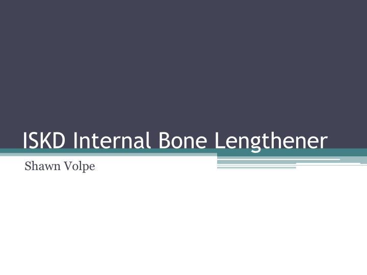 iskd internal bone lengthener