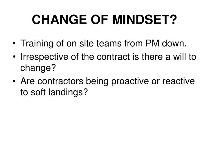 CHANGE OF MINDSET?