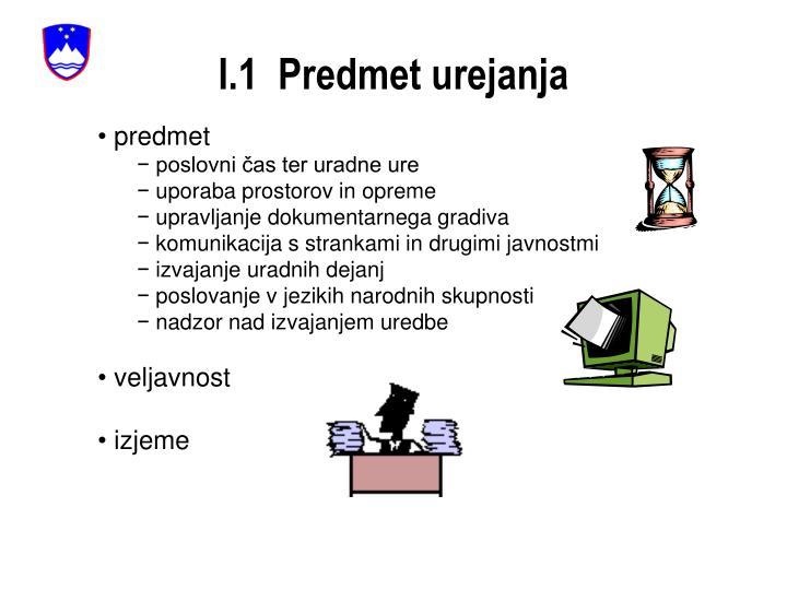 I.1  Predmet urejanja