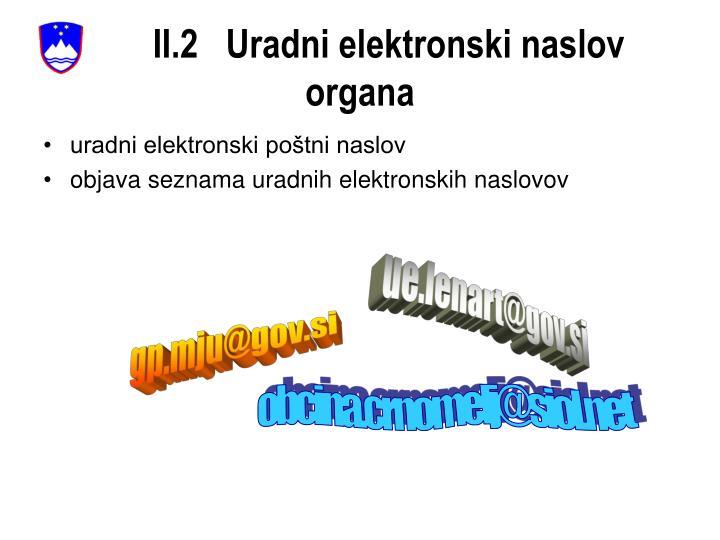 II.2   Uradni elektronski naslov organa