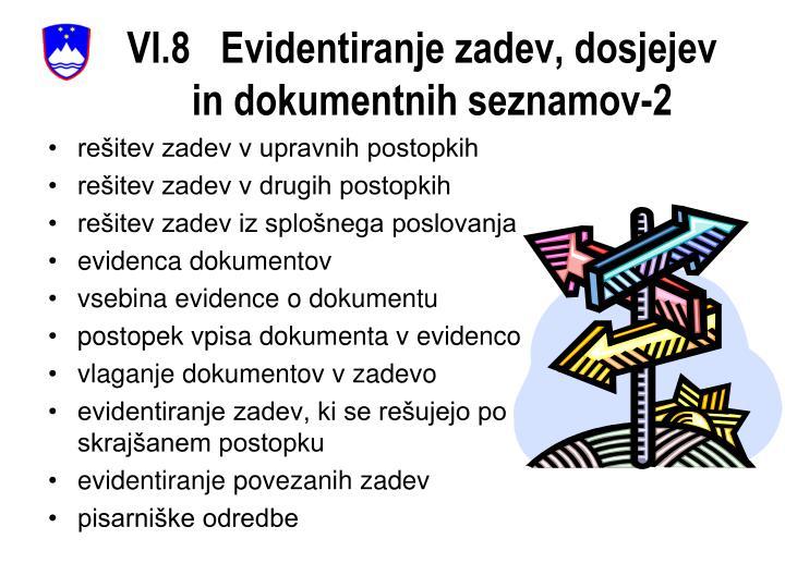 VI.8   Evidentiranje zadev, dosjejev