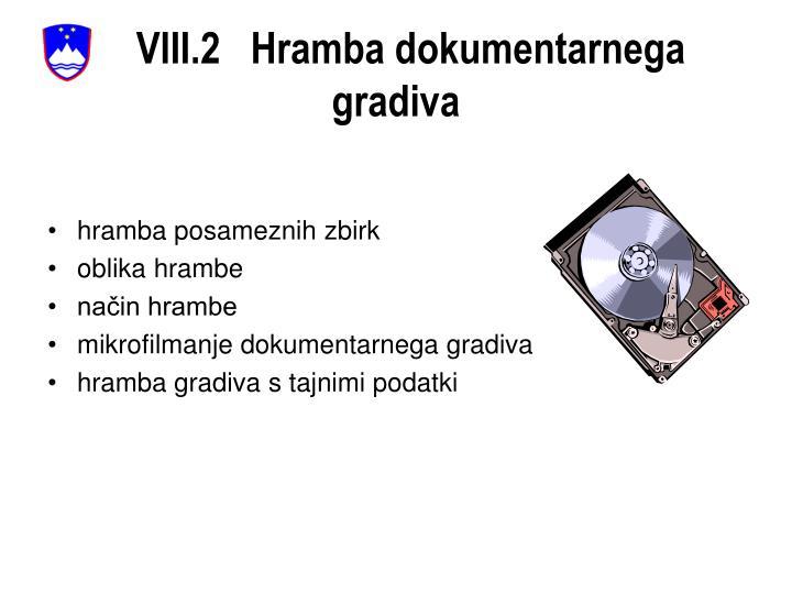 VIII.2   Hramba dokumentarnega