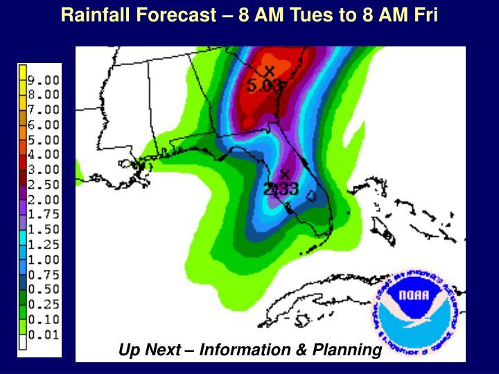Rainfall Forecast – 8 AM Tues to 8 AM Fri