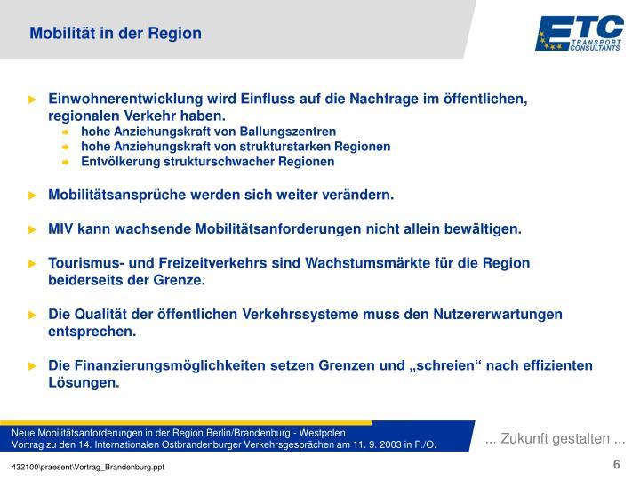 Einwohnerentwicklung wird Einfluss auf die Nachfrage im öffentlichen, regionalen Verkehr haben.