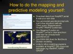 how to do the mapping and predictive modeling yourself