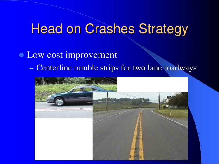 Head on Crashes Strategy