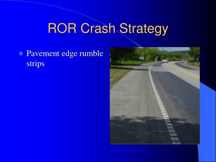 ROR Crash Strategy