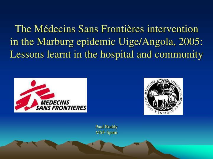 The Médecins Sans Frontières intervention