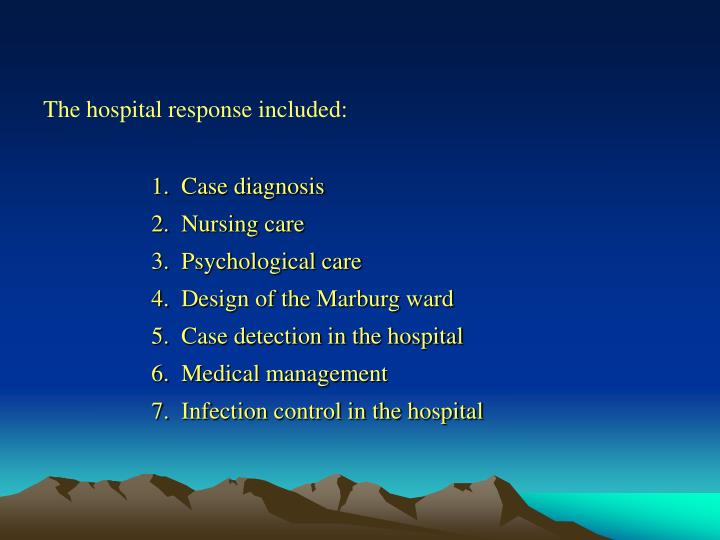 The hospital response included: