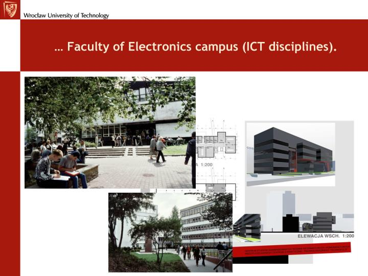 … Faculty of Electronics campus (ICT disciplines).