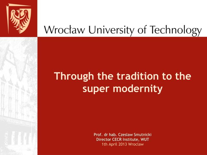 Through the tradition to the super modernity