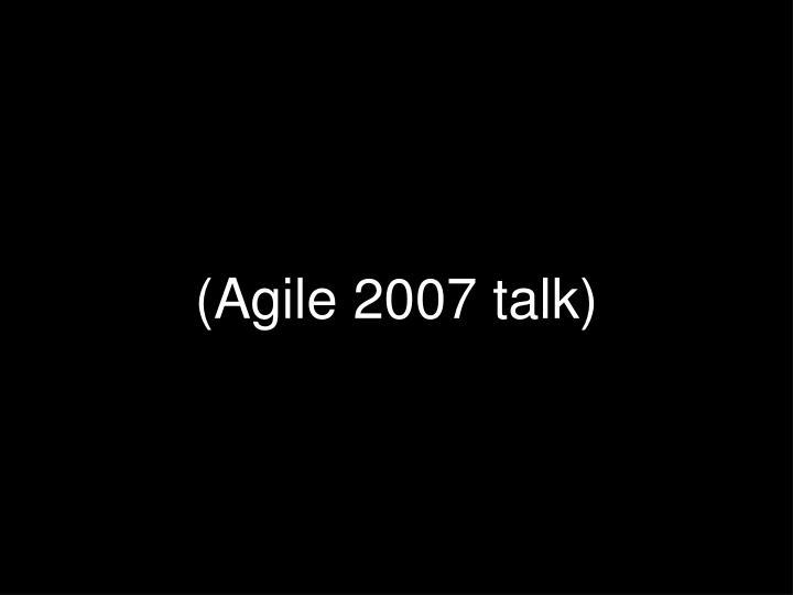 (Agile 2007 talk)
