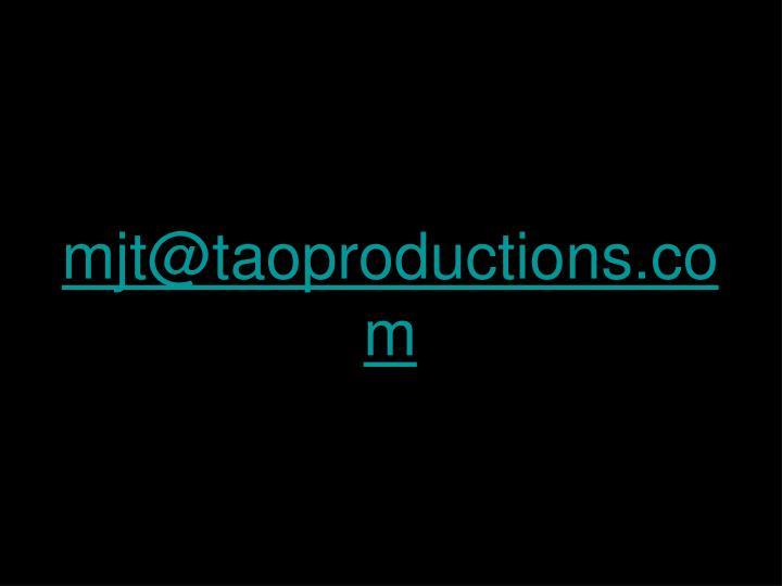 mjt@taoproductions.com