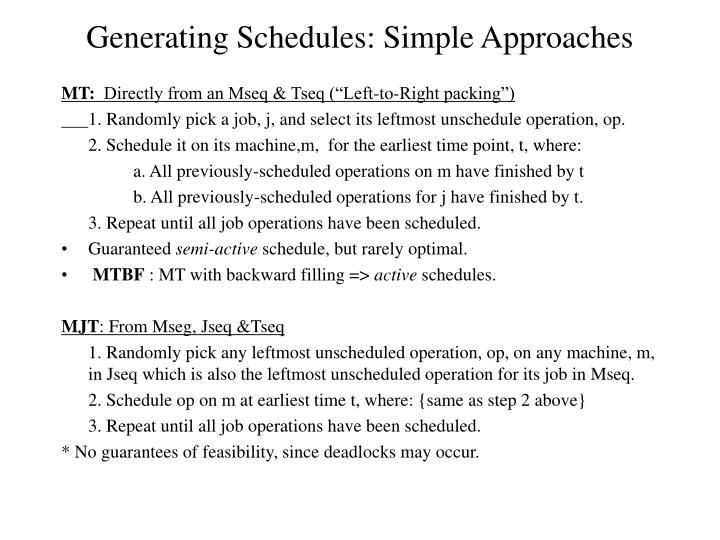 Generating Schedules: Simple Approaches
