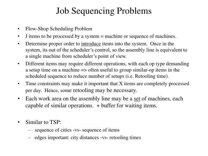 Job Sequencing Problems
