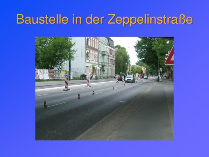 Baustelle in der Zeppelinstraße