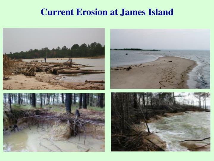 Current Erosion at James Island