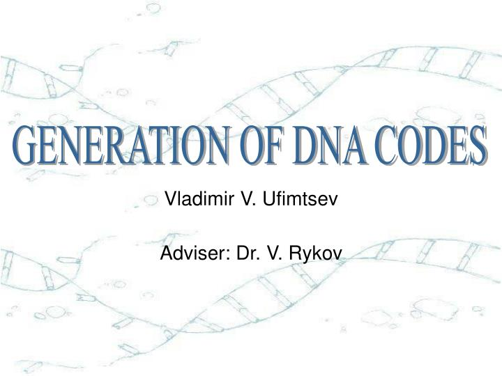 GENERATION OF DNA CODES