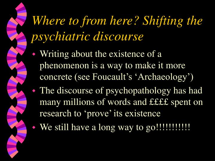 Where to from here? Shifting the psychiatric discourse