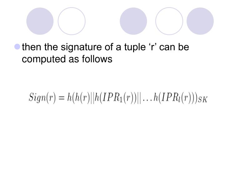 then the signature of a tuple 'r' can be computed as follows
