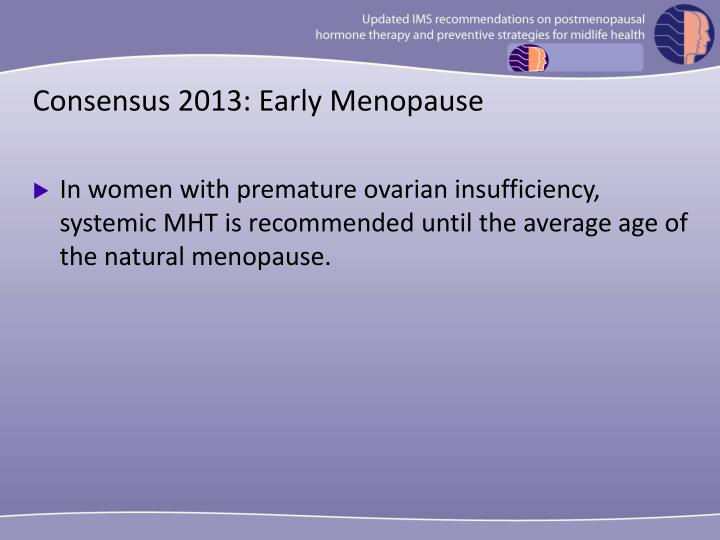 Consensus 2013: Early Menopause