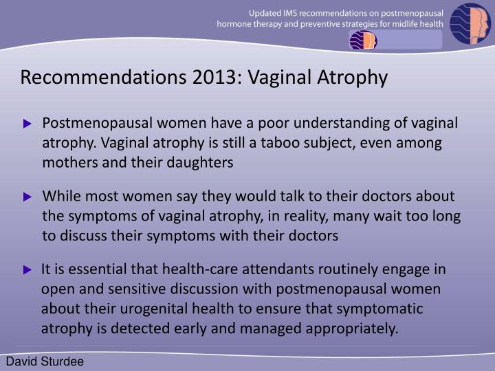 Recommendations 2013: Vaginal Atrophy
