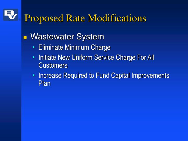 Proposed Rate Modifications