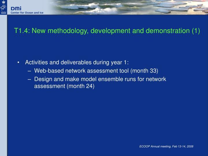 T1.4: New methodology, development and demonstration (1)