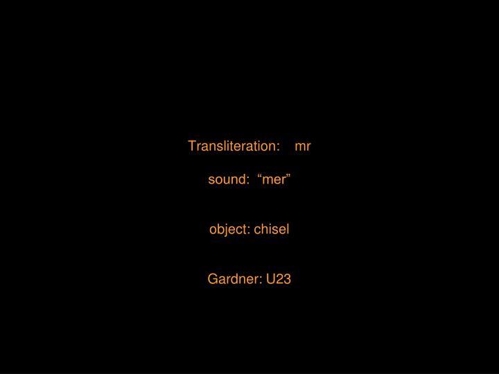 Transliteration:    mr