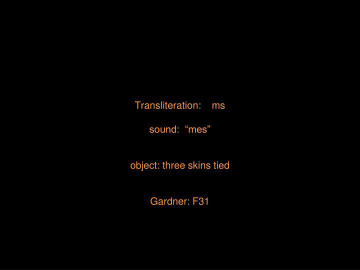 Transliteration:    ms