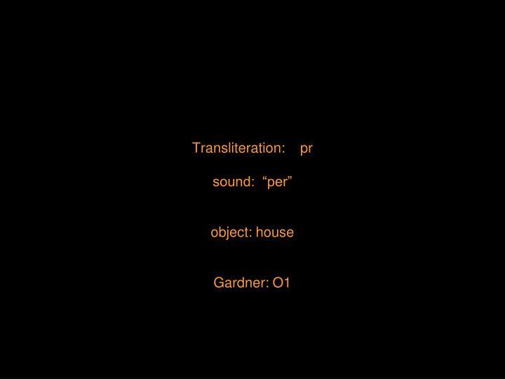Transliteration:    pr