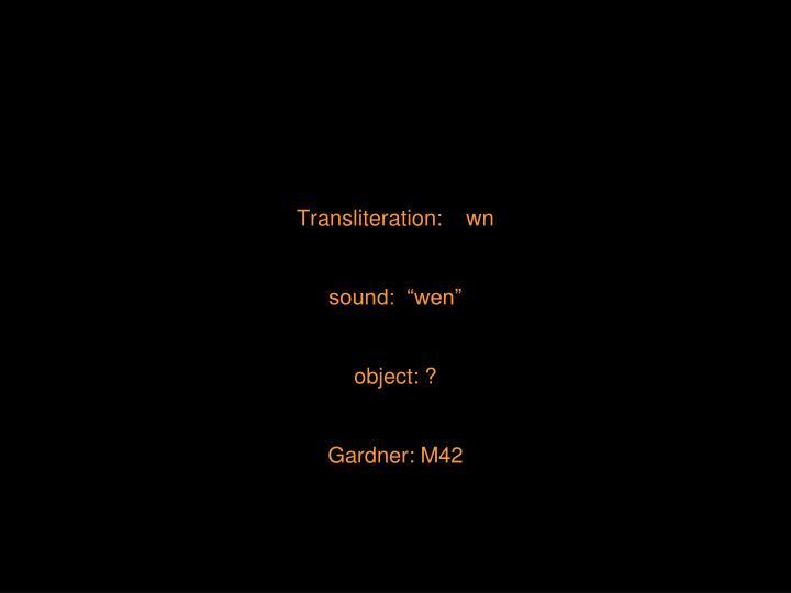 Transliteration:    wn