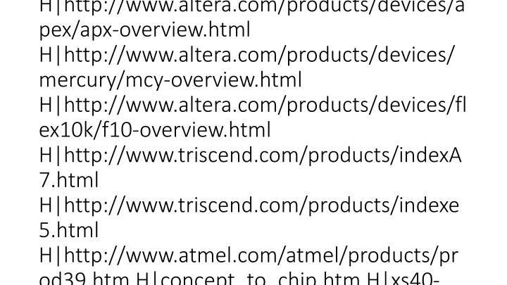 vti_cachedlinkinfo:VX H http://www.xilinx.com/xlnx/xil_prodcat_product.jsp H http://www.xilinx.com/xlnx/xil_prodcat_product.jsp H http://www.xilinx.com/xlnx/xil_prodcat_product.jsp H http://www.xilinx.com/xlnx/xil_prodcat_landingpage.jsp H http://www.altera.com/products/devices/apex2/ap2-overview.html H http://www.altera.com/products/devices/apex/apx-overview.html H http://www.altera.com/products/devices/mercury/mcy-overview.html H http://www.altera.com/products/devices/flex10k/f10-overview.html H http://www.triscend.com/products/indexA7.html H http://www.triscend.com/products/indexe5.html H http://www.atmel.com/atmel/products/prod39.htm H concept_to_chip.htm H xs40-manual-v1_4.pdf H http://www.rose-hulman.edu/~doering/homepage/verilog.htm