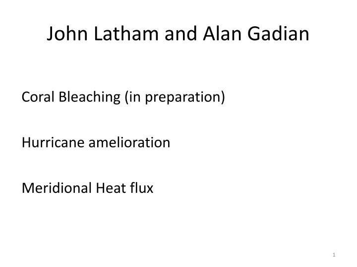 John Latham and Alan Gadian
