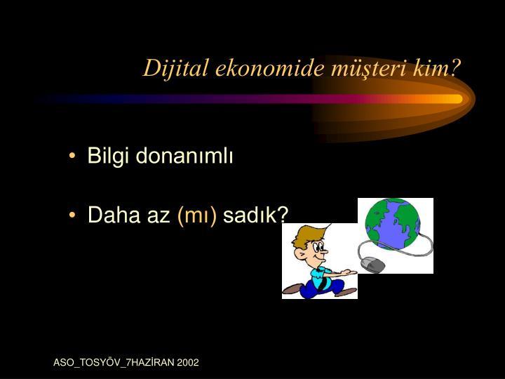 Dijital ekonomide müşteri kim?